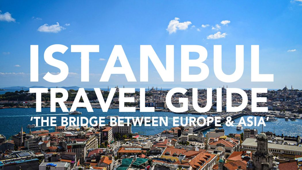 Istanbul travel guide Turkey